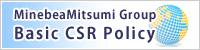 MinebeaMitsumi Group Basic CSR Policy
